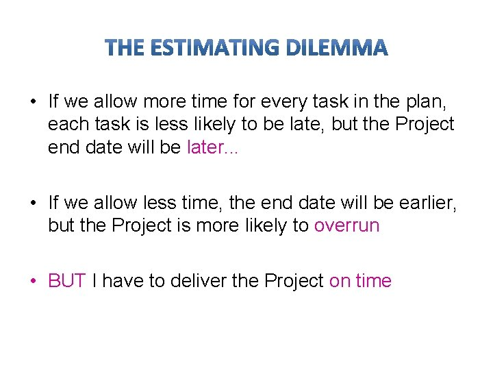 • If we allow more time for every task in the plan, each
