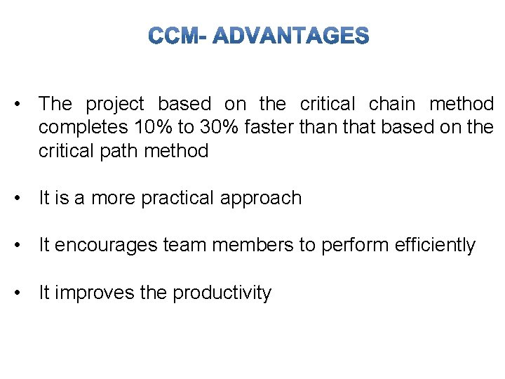 • The project based on the critical chain method completes 10% to 30%