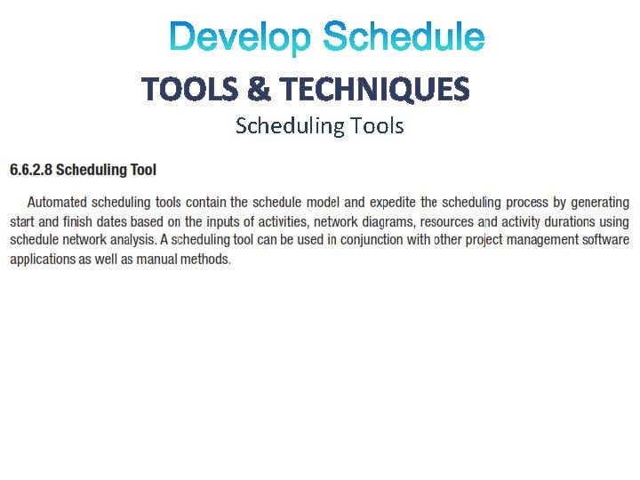 TOOLS & TECHNIQUES Scheduling Tools
