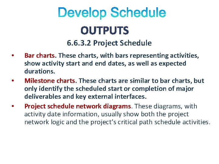 OUTPUTS 6. 6. 3. 2 Project Schedule • • • Bar charts. These charts,