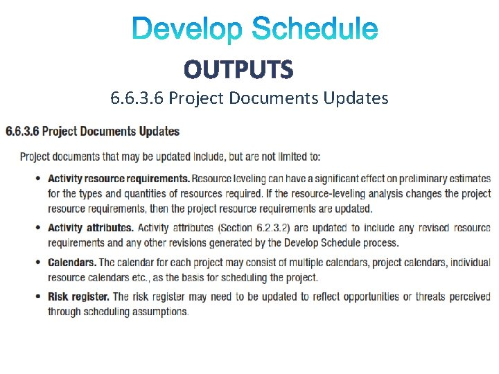 OUTPUTS 6. 6. 3. 6 Project Documents Updates