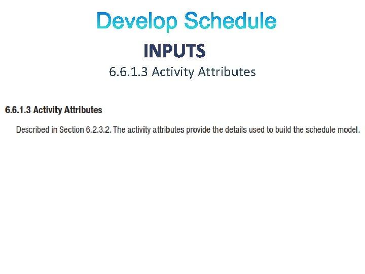 INPUTS 6. 6. 1. 3 Activity Attributes