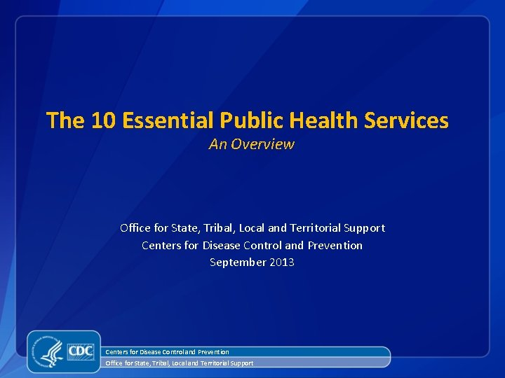 The 10 Essential Public Health Services An Overview Office for State, Tribal, Local and