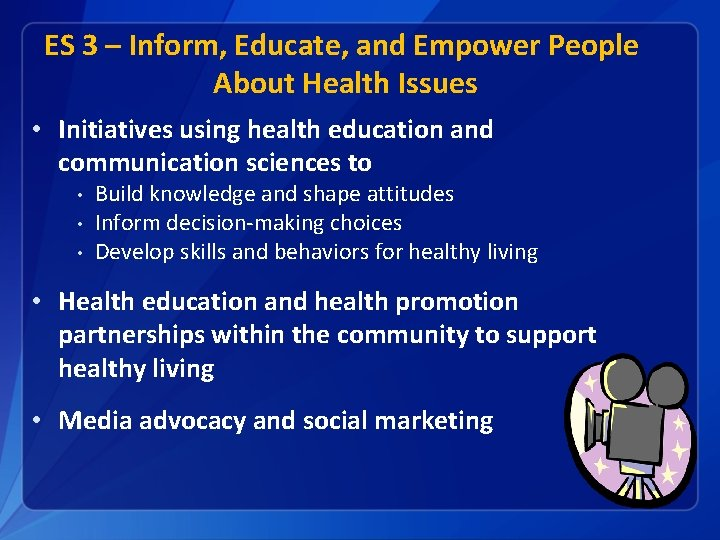 ES 3 – Inform, Educate, and Empower People About Health Issues • Initiatives using