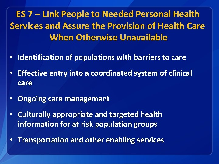 ES 7 – Link People to Needed Personal Health Services and Assure the Provision