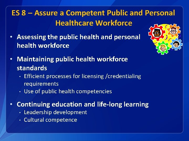 ES 8 – Assure a Competent Public and Personal Healthcare Workforce • Assessing the