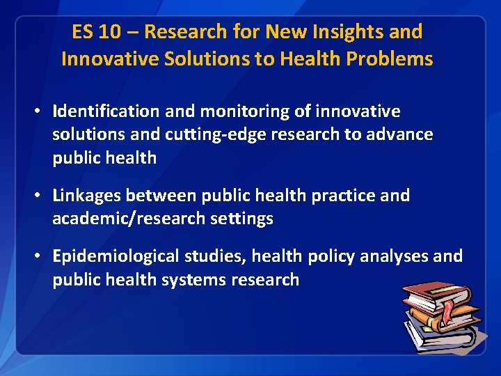 ES 10 – Research for New Insights and Innovative Solutions to Health Problems •