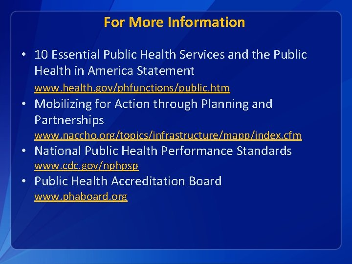 For More Information • 10 Essential Public Health Services and the Public Health in