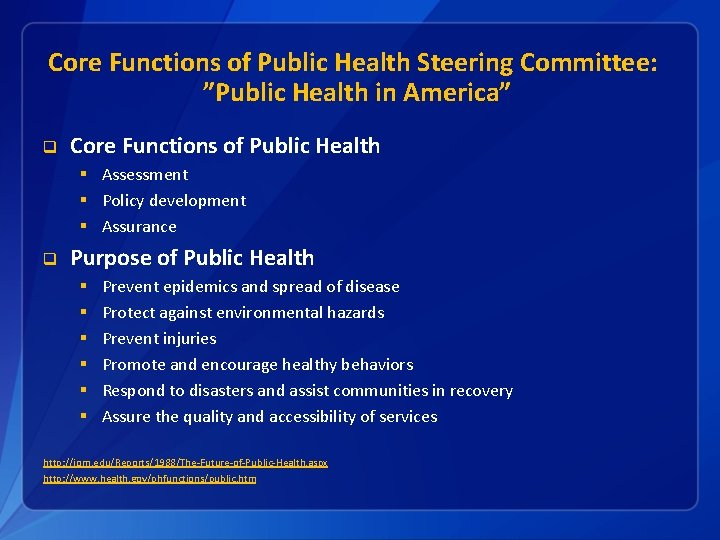 """Core Functions of Public Health Steering Committee: """"Public Health in America"""" q Core Functions"""