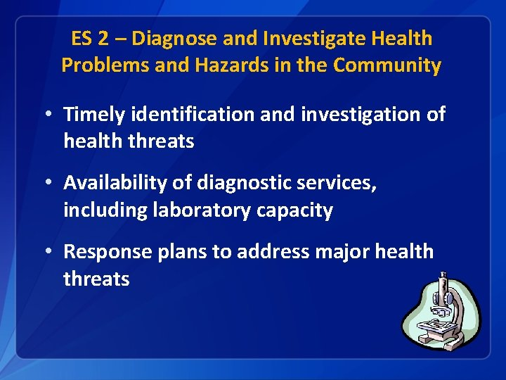 ES 2 – Diagnose and Investigate Health Problems and Hazards in the Community •