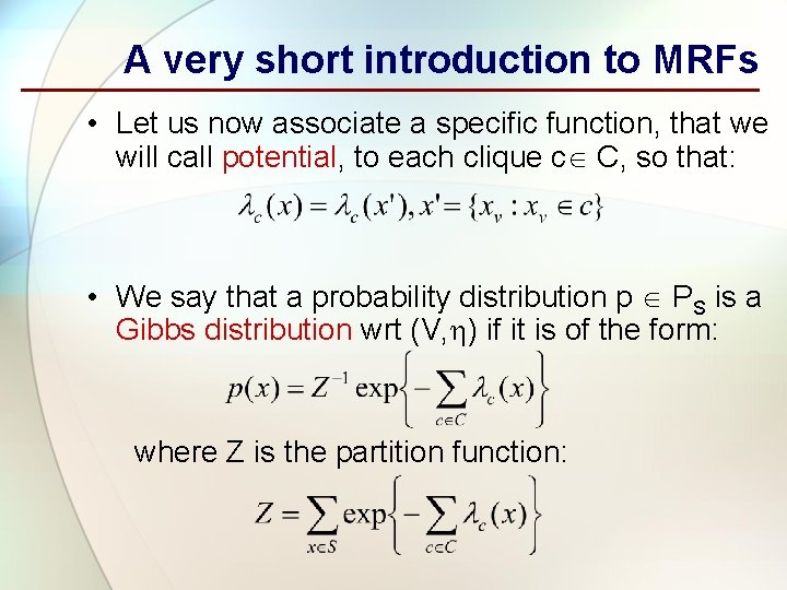 A very short introduction to MRFs • Let us now associate a specific function,