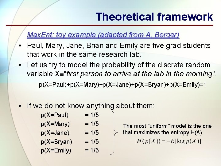 Theoretical framework Max. Ent: toy example (adapted from A. Berger) • Paul, Mary, Jane,