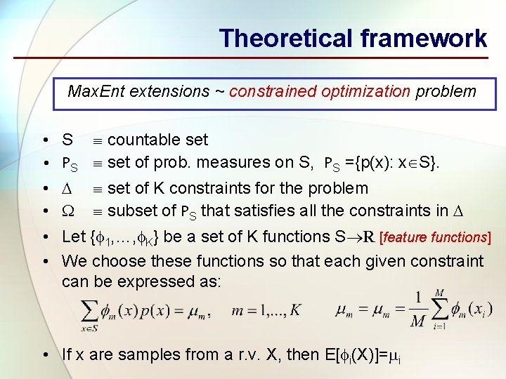 Theoretical framework Max. Ent extensions ~ constrained optimization problem • S countable set •