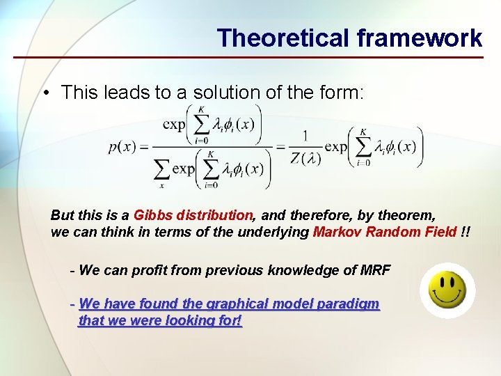 Theoretical framework • This leads to a solution of the form: But this is