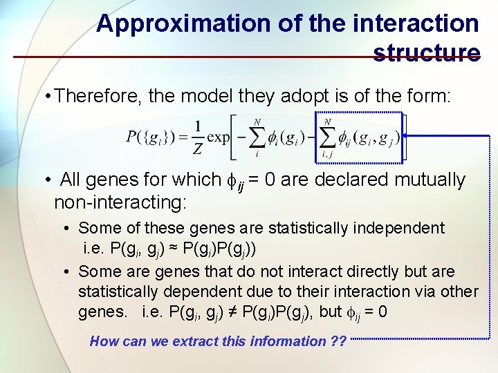 Approximation of the interaction structure • Therefore, the model they adopt is of the