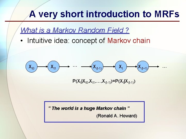A very short introduction to MRFs What is a Markov Random Field ? •