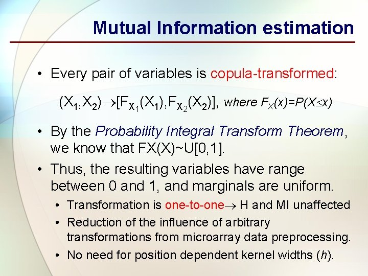 Mutual Information estimation • Every pair of variables is copula-transformed: (X 1, X 2)
