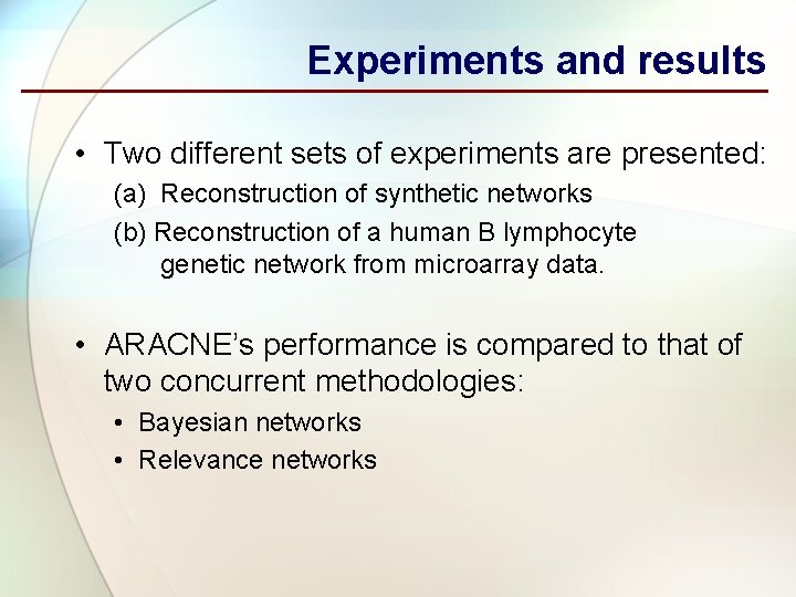 Experiments and results • Two different sets of experiments are presented: (a) Reconstruction of