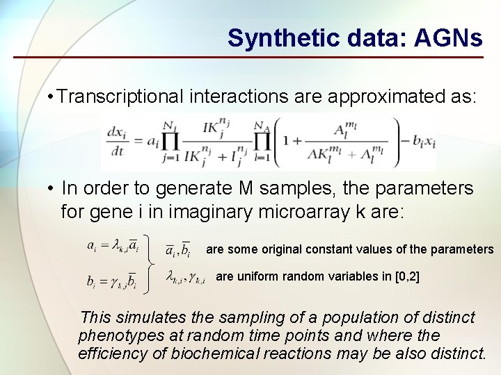 Synthetic data: AGNs • Transcriptional interactions are approximated as: • In order to generate
