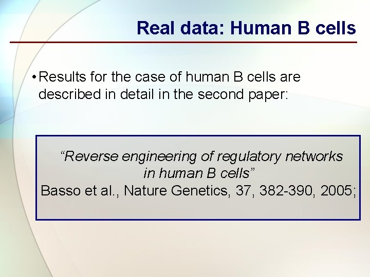 Real data: Human B cells • Results for the case of human B cells