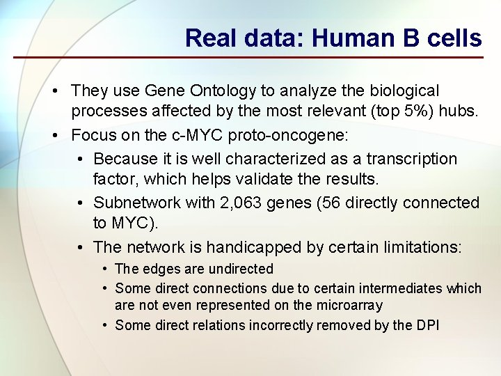 Real data: Human B cells • They use Gene Ontology to analyze the biological