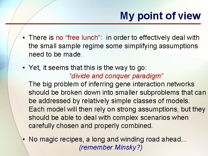 """My point of view • There is no """"free lunch"""": in order to effectively"""