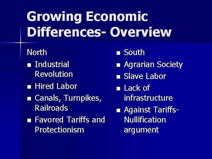 Growing Economic Differences- Overview North n Industrial Revolution n Hired Labor n Canals, Turnpikes,