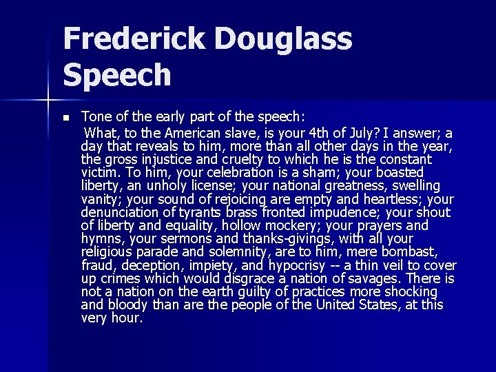 Frederick Douglass Speech n Tone of the early part of the speech: What, to