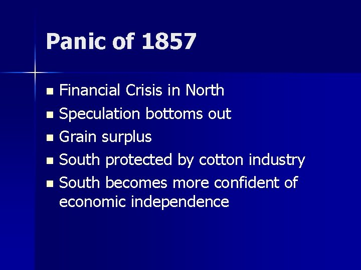 Panic of 1857 Financial Crisis in North n Speculation bottoms out n Grain surplus