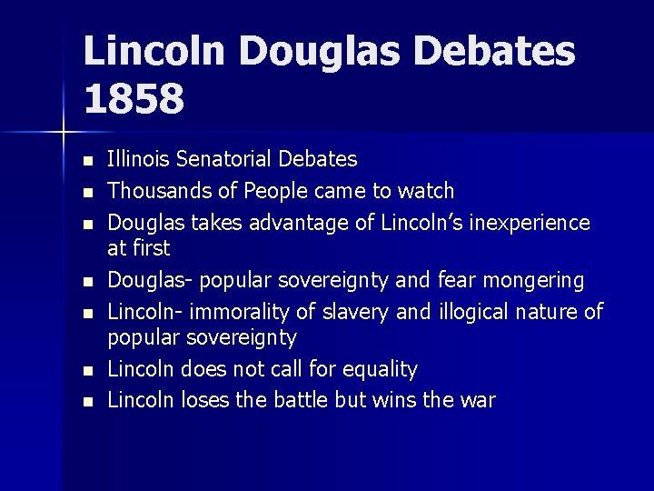 Lincoln Douglas Debates 1858 n n n n Illinois Senatorial Debates Thousands of People