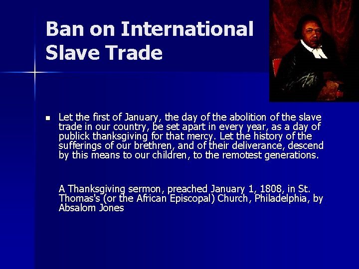 Ban on International Slave Trade n Let the first of January, the day of