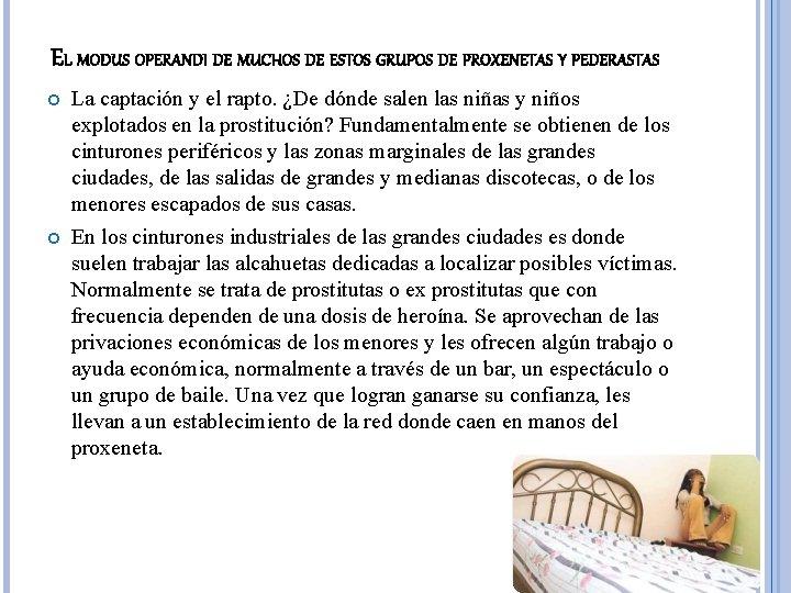 EL MODUS OPERANDI DE MUCHOS DE ESTOS GRUPOS DE PROXENETAS Y PEDERASTAS La captación