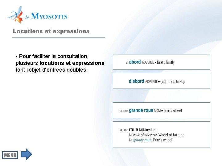 Locutions et expressions • Pour faciliter la consultation, plusieurs locutions et expressions font l'objet