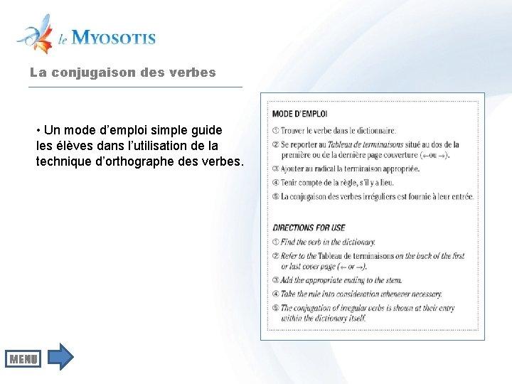 La conjugaison des verbes • Un mode d'emploi simple guide les élèves dans l'utilisation