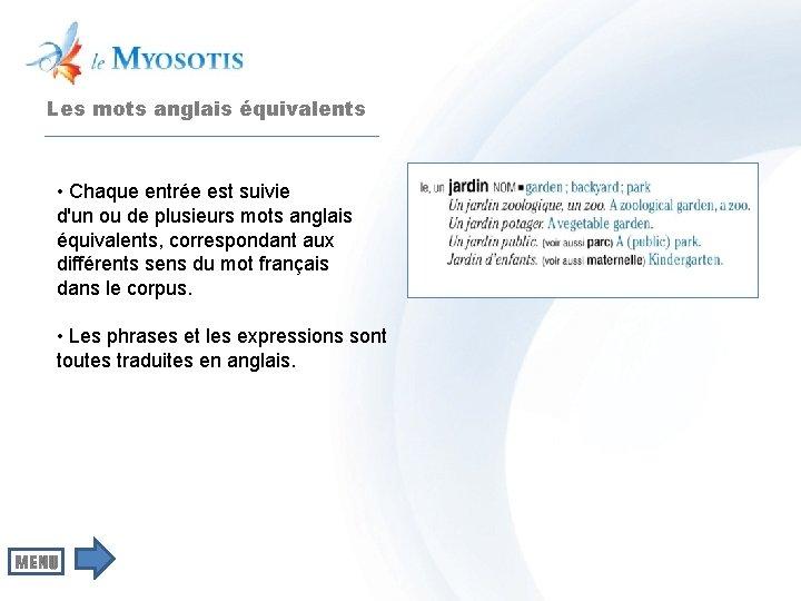 Les mots anglais équivalents • Chaque entrée est suivie d'un ou de plusieurs mots