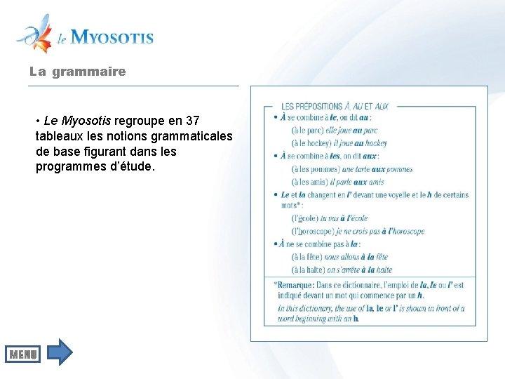 La grammaire • Le Myosotis regroupe en 37 tableaux les notions grammaticales de base