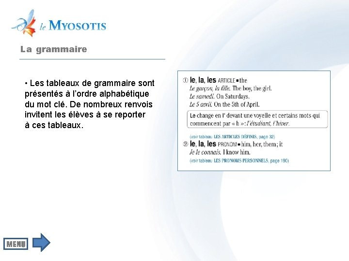 La grammaire • Les tableaux de grammaire sont présentés à l'ordre alphabétique du mot