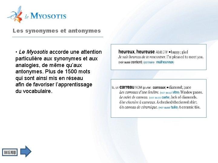 Les synonymes et antonymes • Le Myosotis accorde une attention particulière aux synonymes et