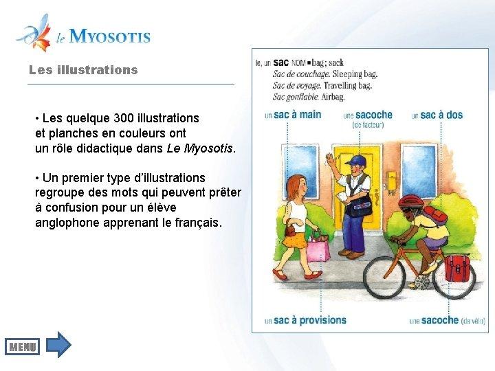Les illustrations • Les quelque 300 illustrations et planches en couleurs ont un rôle