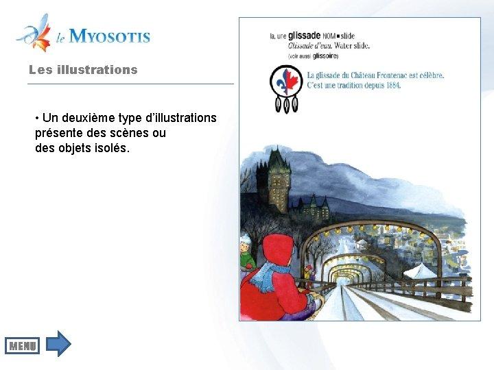 Les illustrations • Un deuxième type d'illustrations présente des scènes ou des objets isolés.
