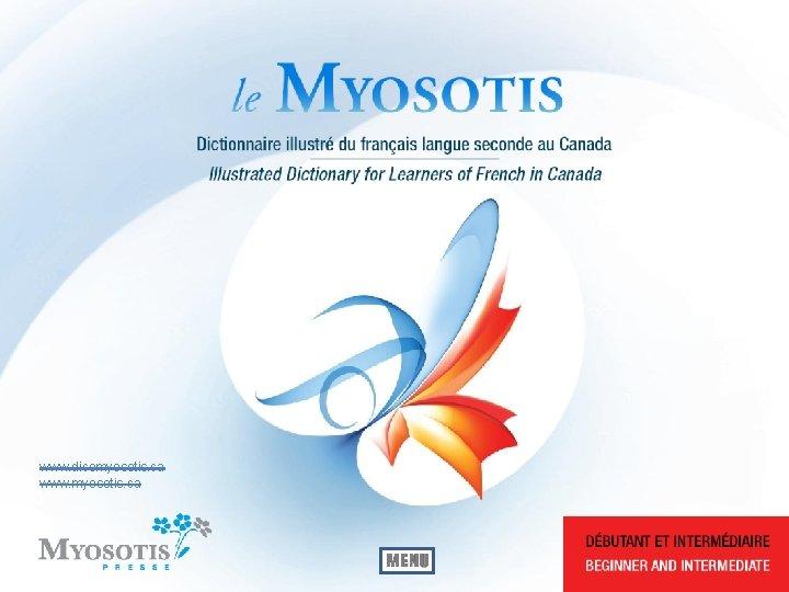 www. dicomyosotis. ca www. myosotis. ca