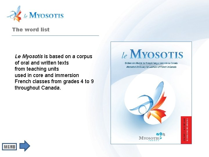 The word list Le Myosotis is based on a corpus of oral and written
