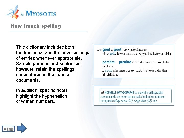 New french spelling This dictionary includes both the traditional and the new spellings of