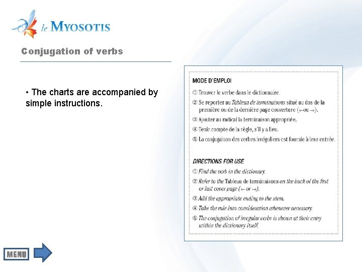 Conjugation of verbs • The charts are accompanied by simple instructions.