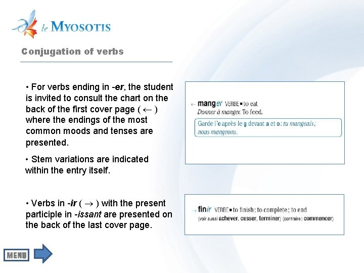 Conjugation of verbs • For verbs ending in -er, the student is invited to