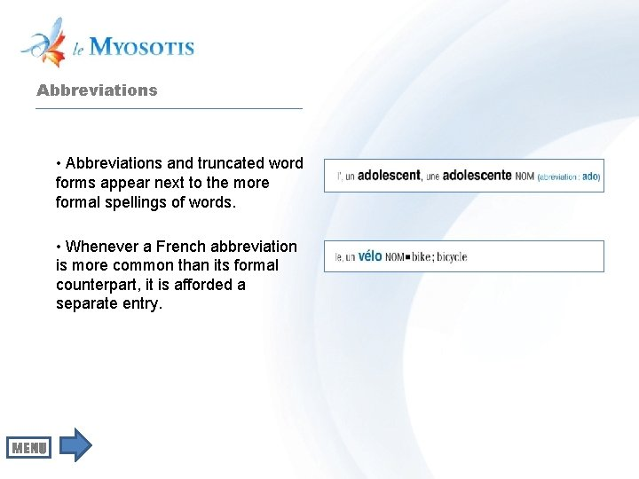 Abbreviations • Abbreviations and truncated word forms appear next to the more formal spellings