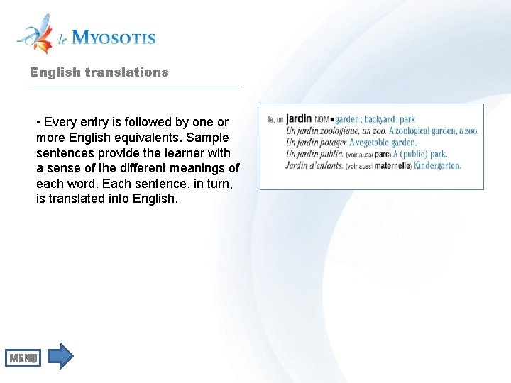 English translations • Every entry is followed by one or more English equivalents. Sample