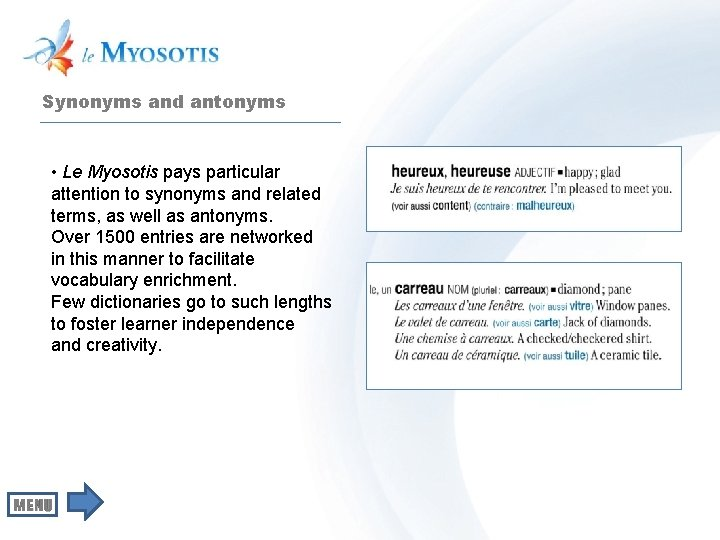 Synonyms and antonyms • Le Myosotis pays particular attention to synonyms and related terms,