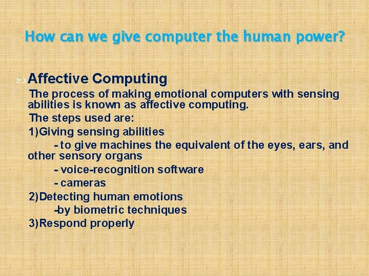 How can we give computer the human power? Affective Computing The process of making