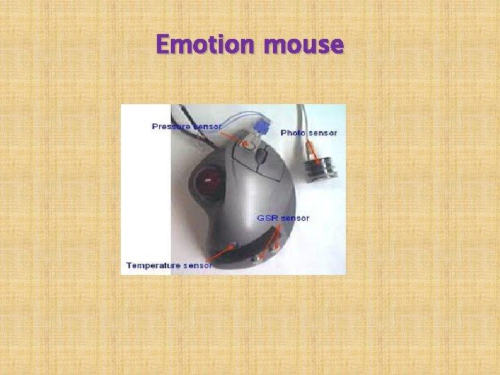 Emotion mouse